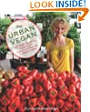 Urban Vegan: 250 Simple, Sumptuous Recipes From Street Cart Favorites To Haute Cuisine