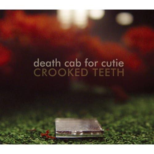 DEATH CAB FOR CUTIE - CROOKED TEETH LYRICS