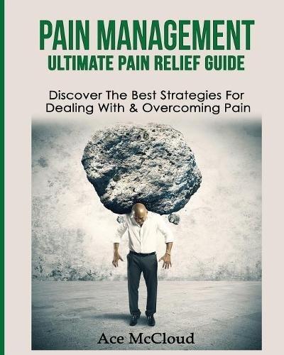 Pain Management Ultimate Strategies Overcoming