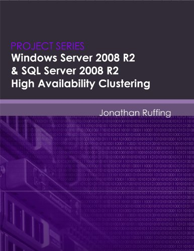 Windows Server 2008 R2 & SQL Server 2008 R2 High Availability Clustering (Project Series) Pdf