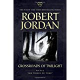 Crossroads of Twilight: Book Ten of 'The Wheel of Time' (Wheel of Time, 10)