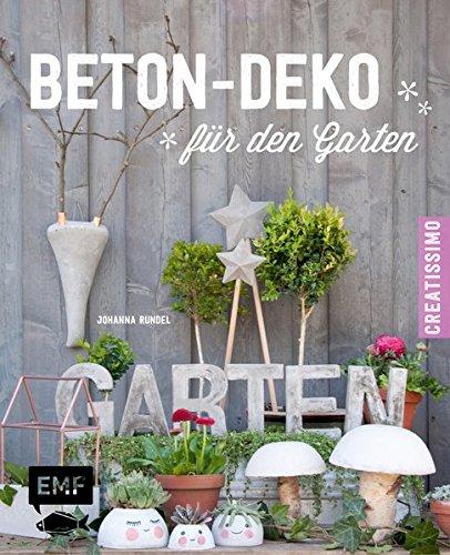 Beton-Deko für den Garten (Creatissimo) Gebundenes Buch – 22. Mai 2015 Johanna Rundel 3863553365 Basteln / Handarbeiten Heimwerken / Do it yourself