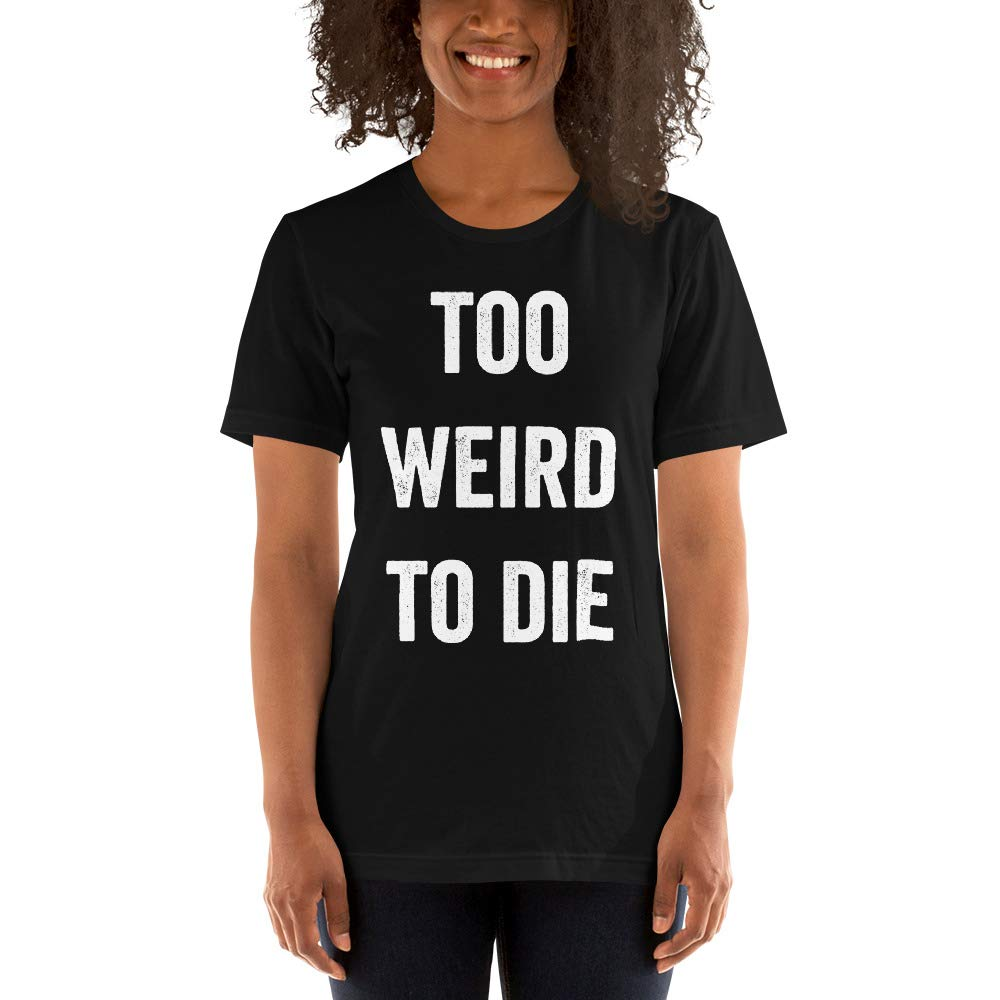 Weird Tshirt TechnoPlex Too Weird to die Unisex T-Shirt