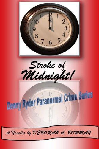 STROKE OF MIDNIGHT!  A Novella (Denny Ryder Paranormal Crime Series) (STROKE OF MIDNIGHT! A Novella (Denny Ryder Paranormal Crime Series) Book 2)