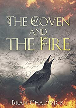The Coven and the Fire (The Crow Chronicles Book 1) (English Edition) de [Chadwick, Bran]