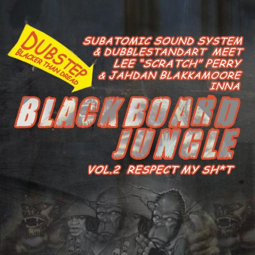 (Blackboard Jungle Vol. 2: Respect My Sh*t [Explicit])