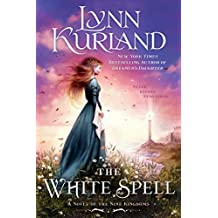 The White Spell (A Novel of the Nine Kingdoms)