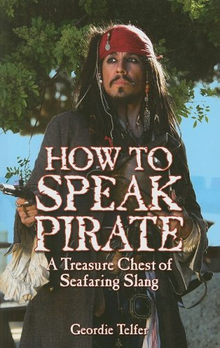 Pine Chest Treasure - How to Speak Pirate: A Treasure Chest of Seafaring Slang