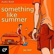 Something Like Summer: Something Like..., Book 1 | Jay Bell