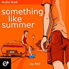 Something Like Summer: Something Like..., Book 1 Audiobook by Jay Bell Narrated by Kevin R. Free