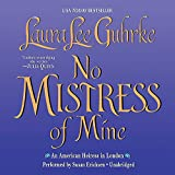 No Mistress of Mine  (American Heiress in London Series, Book 4)