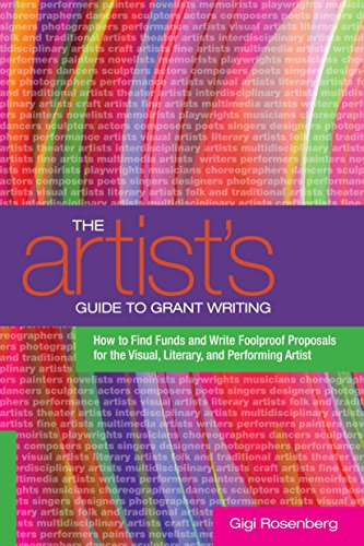 The Artist's Guide to Grant Writing: How to Find Funds and Write Foolproof Proposals for the Visual, Literary, and Performing - Online Gigi