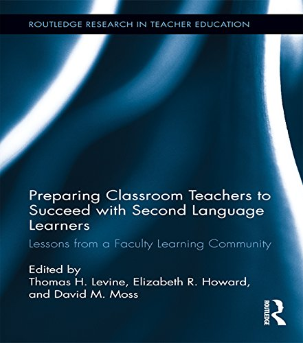 Preparing Classroom Teachers to Succeed with Second Language Learners: Lessons from a Faculty Learning Community (Routledge Research in Teacher Education) Pdf