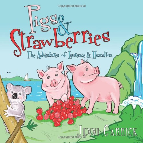 Download Pigs & Strawberries: The Adventures Of Laurence & Hamilton ebook