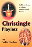 Christingle Playlets: Children's Drama to Enhance Your Christingle Service