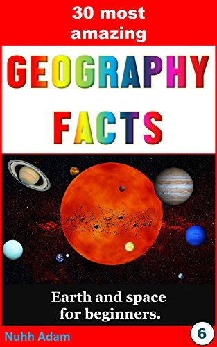 Geography: The 30 most amazing Geography Facts: Earth