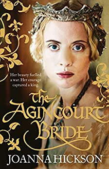 The Agincourt Bride by [Hickson, Joanna]