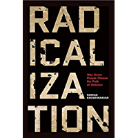 Radicalization: Why Some People Choose the Path of Violence (English Edition)