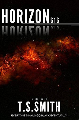 Horizon 616: (A Space Horror Novella By T.S.Smith) for sale  Delivered anywhere in USA