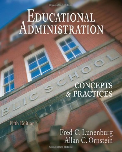 Educational Administration: Concepts and Practices 5th (fifth) Edition by Lunenburg, Fred C., Ornstein, Allan C. (2007)