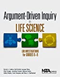 img - for Argument-Driven Inquiry in Life Science: Lab Investigations for Grades 6-8 - PB349X3 book / textbook / text book
