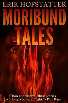 Moribund Tales by [Hofstatter, Erik]