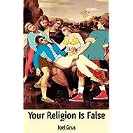 Your Religion Is False
