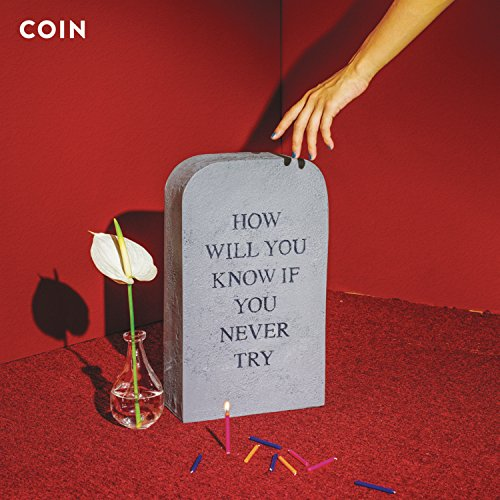 CD : Coin - How Will You Know If You Never Try (CD)