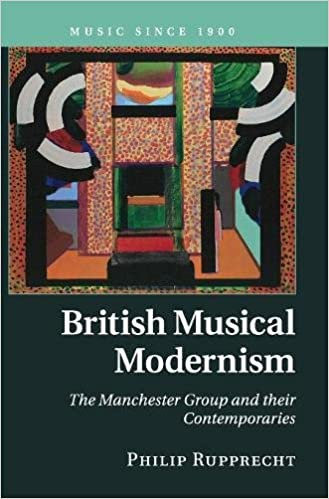 Book British Musical Modernism: The Manchester Group and their Contemporaries (Music since 1900)