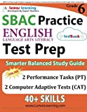 SBAC Test Prep: Grade 6 English Language Arts Literacy (ELA) Common Core Practice Book and Full-length Online Assessments: Smarter Balanced Study Guide