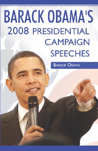 Barack Obama:2008 Presidential Campaign Speeches By Barack Obama