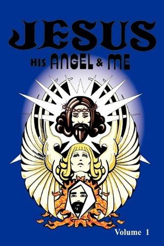 JESUS, HIS ANGEL & ME
