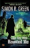 The Spy Who Haunted Me: A Secret Histories Novel