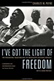 I've Got the Light of Freedom: The Organizing Tradition and the Mississippi Freedom Struggle, Charles M. Payne, 0520251768