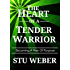 The Heart of a Tender Warrior: Becoming a Man of Purpose