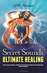 Secret Sounds: Ultimate Healing: Your Personal Guide to a Better Life Using Sharry Edwards' Revolutionary