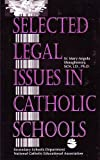 Selected Legal Issues in Catholic Schools, Shaughnessy, Mary Angela, 155833209X