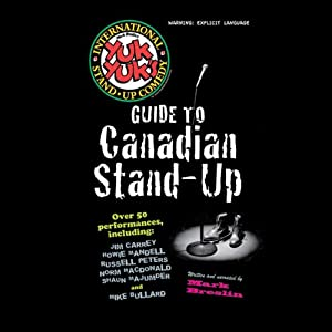 The Yuk Yuk's Guide to Canadian Stand-Up Audiobook