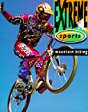 Mountain Biking, Steve Behr, 0764107968
