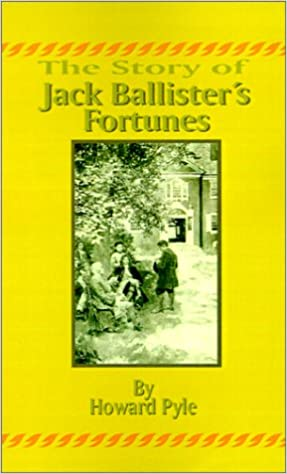 The Story of Jack Ballisters Fortunes