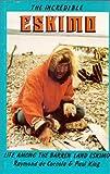 The Incredible Eskimo, Raymond de Coccola and Paul King, 0888391897