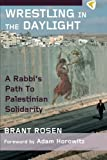 Wrestling in the Daylight: A Rabbi's Path of Palestinian Solidarity