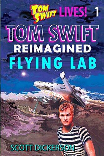 Tom Swift Lives! Flying Lab (TOM SWIFT reimagined!)