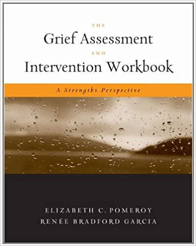 The Grief Assessment and Intervention Workbook: A Strengths