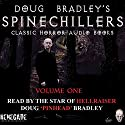 Doug Bradley's Spinechillers Audio Books, Volume 1: Classic Horror Stories Audiobook by Charles Dickens, William F Harvey, Edgar Allan Poe, H. P. Lovecraft,  Saki Narrated by Doug Bradley