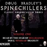 Doug Bradley's Spinechillers Audio Books, Volume 1 : Classic Horror Stories | Charles Dickens,William F Harvey,Edgar Allan Poe,H. P. Lovecraft,Saki