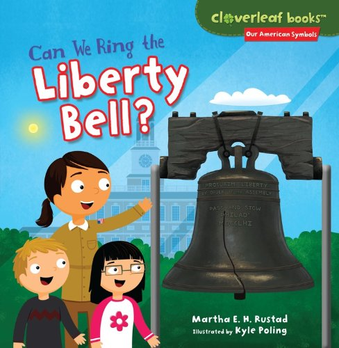 Bell Clover (Can We Ring the Liberty Bell? (Cloverleaf Books: Our American Symbols))