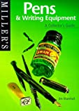 Miller's: Pens & Writing Equipment: A Collector'sGuide (Miller's Collector's Guides)