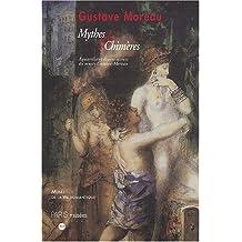 GUSTAVE MOREAU : MYTHES ET CHIMÈRES