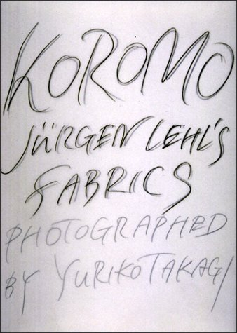 Koromo: Jurgen Lehl's Fabrics by Libro Port